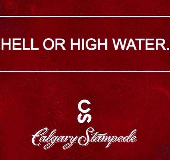 Calgary Stampede 2013 Hell or High Water