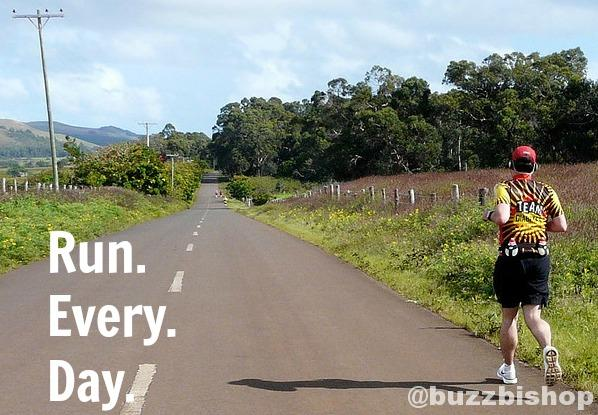 Run. Every. Day,