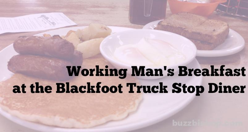 Breakfast at the Blackfoot Truck Stop Diner