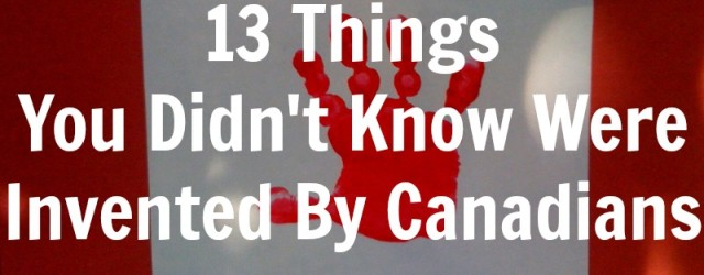 13 Things Invented By Canadians