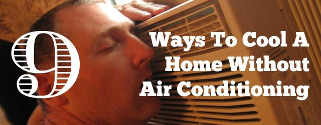 9 Ways To Cool A Home Without Air Conditioning