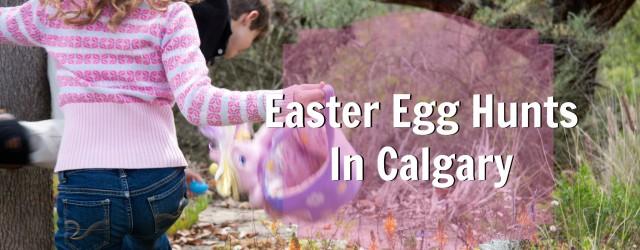 Easter Egg Hunts In Calgary