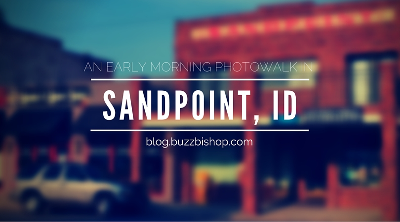 A Photowalk in Sandpoint, ID - TBAB