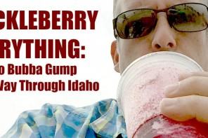 Maybe It Was Something I Ate #45: Huckleberry Everything In Idaho